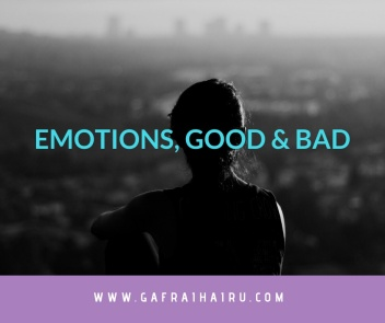 Emotions, Good & Bad