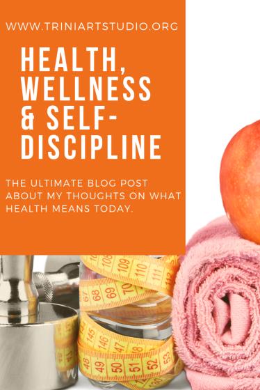 Health, Wellness & Self-discipline T