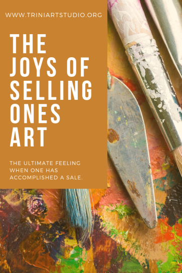 THE JOYS OF SELLING ONES ART