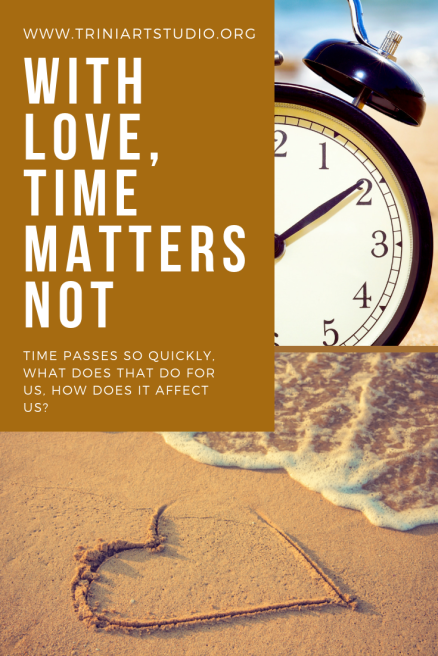 With love, time matters not